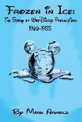 Frozen in Ice The Story of Walt Disney Productions 1966 1985