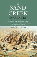 The Sand Creek Massacre: The Official 1865 Congressional Report with James P. Beckwourth's Additional Testimony and Related Documents