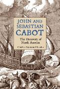 John and Sebastian Cabot: The Discovery of North America
