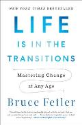 Life Is in the Transitions Mastering Change at Any Age