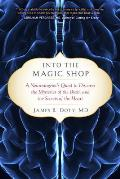 Into the Magic Shop: A Neurosurgeons Quest to Discover the Mysteries of the Brain and the Secrets of the Heart