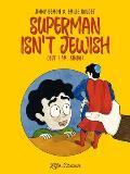 Superman Isn't Jewish: But I Am Kinda
