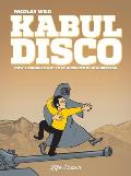 Kabul Disco Book 1 How I managed not to be abducted in Afghanistan