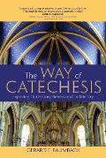 Way of Catechesis Exploring Our History Renewing Our Ministry