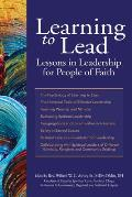 Learning to Lead Lessons in Leadership for People of Faith