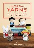 Literary Yarns Crochet Patterns Inspired by Classic Books