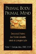 Primal Body Primal Mind Beyond the Paleo Diet for Total Health & a Longer Life