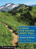 Hiking the Pacific Crest Trail, Washington: Section Hiking from the Columbia River to Manning Park