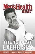 Mens Health Best the 15 Best Exercises Secrets from Mens Health Magazine