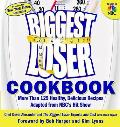 Biggest Loser Cookbook More Than 125 Healthy Delicious Recipes Adapted from NBCs Hit Show