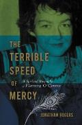 Terrible Speed of Mercy A Spiritual Biography of Flannery OConnor