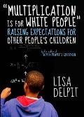 Multiplication Is for White People Raising Expectations for Other Peoples Children