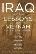 Iraq & the Lessons of Vietnam Or How Not to Learn from the Past