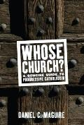 Whose Church A Concise Guide to Progressive Catholicism