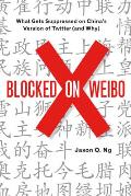 Blocked on Weibo: What Gets Suppressed on Chinaa's Version of Twitter (and Why)
