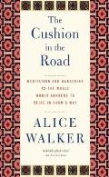 Cushion in the Road Meditation & Wandering as the Whole World Awakens to Being in Harms Way
