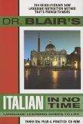 Dr. Blair's Italian in No Time: The Revolutionary New Language Instruction Method That's Proven to Work! [With CDROM]