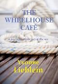 The Wheelhouse Cafe - A Love Story in the Key of Sea
