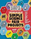 Scientific American, Simple Science Fair Projects, Grades 3-5