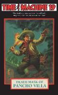 Time Machine 19: Death Mask of Pancho Villa