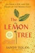 Lemon Tree An Arab a Jew & the Heart of the Middle East