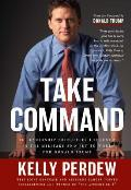 Take Command 10 Leadership Principles I Learned in the Military & Put to Work for Donald Trump