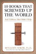 10 Books That Screwed Up the World & 5 Others That Didnt Help
