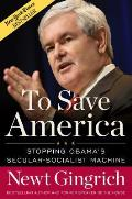 To Save America Stopping Obamas Secular Socialist Machine