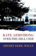 Kate Armstrong: Over-The-Hill Coed