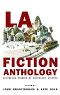 La Fiction Anthology Southland Stories By Southland Writers