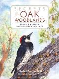 Secrets of the Oak Woodlands Plants & Animals Among Californias Oaks