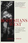 Bohemians West Free Love Family & Radicals in Twentieth Century America