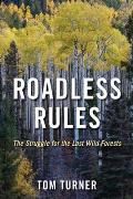 Roadless Rules The Struggle for the Last Wild Forests