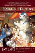 Madness Of Flowers