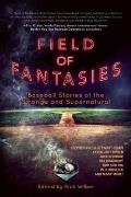 Field of Fantasies A Collection of Supernatural Baseball Stories