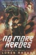 No More Heroes In the Wake of the Templars Book Three