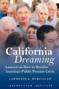 California Dreaming Lessons on How to Resolve Americas Public Pension Crisis