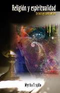 Religion y espiritualidad Esencia y razon de ser