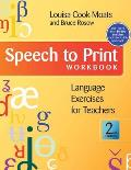 Speech To Print Workbook Language Exercises For Teachers Second Edition