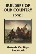 Builders of Our Country, Book II (Yesterday's Classics)