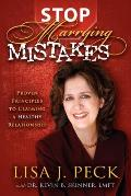 Stop Marrying Mistakes: Proven Principles to Claiming a Healthy Relationship