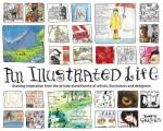 Illustrated Life Drawing Inspiration from the Private Sketchbooks of Artists Illustrators & Designers