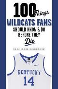 100 Things Wildcats Fans Should Know & Do Before They Die