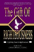 The Gift of Righteousness: Exploring Issues in Righteousness