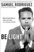 Be Light Shining Gods Beauty Truth & Hope into a Darkened World