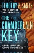 Chamberlain Key A Real Life Quest to Unveil a Message from God Hidden in an Ancient Text