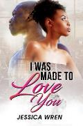 I Was Made to Love You