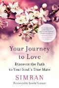 Your Journey to Love: Discover the Path to Your Soul's True Mate