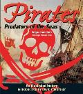 Pirates Predators of the Seas An Illustrated History