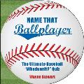 Name That Ballplayer The Ultimate Baseball Whodunnit Quiz Book